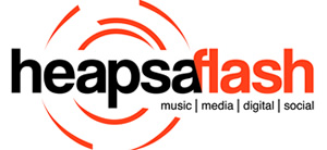 Welcome to Heapsaflash - Music | Media | Digital | Social
